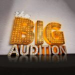 the BIG AUDITION